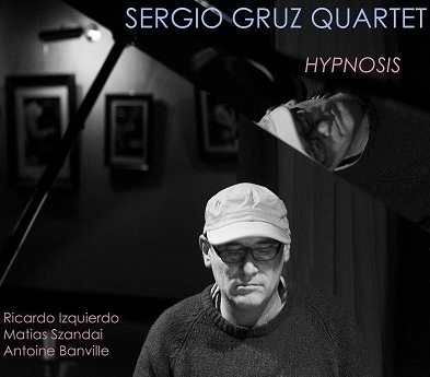 Sergio Gruz Quartet New Album Hypnosis